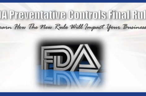 FDA Preventative Controls Final Rule – Learn How the New Will Impact Your Business